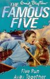 Five Run Away Together (Famous Five, #3)