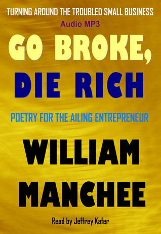 Go Broke, Die Rich by William Manchee