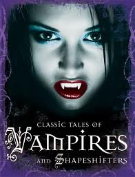 Classic Tales Of Vampires And Shapeshifters by Tig Thomas