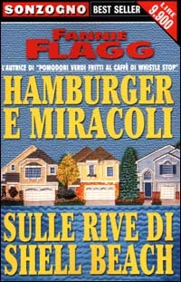 Hamburger e miracoli sulle rive di Shell Beach by Fannie Flagg