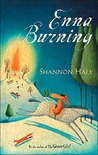 Enna Burning by Shannon Hale