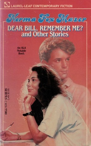 Dear Bill, Remember Me? and Other Stories by Norma Fox Mazer