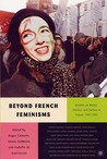Beyond French Feminisms: Debates on Women, Politics, and Culture in France, 1981-2001