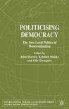 Politicising Democracy: The New Local Politics of Democratisation