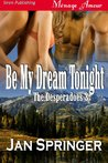 Be My Dream Tonight (The Desperadoes 3)
