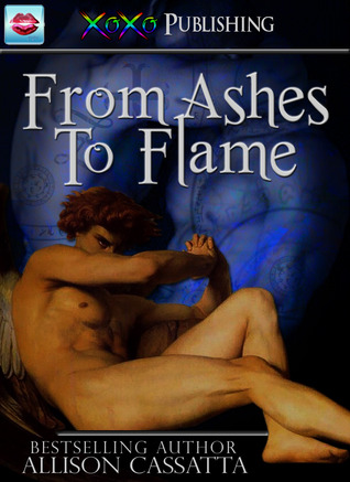 From Ashes To Flame by Allison Cassatta