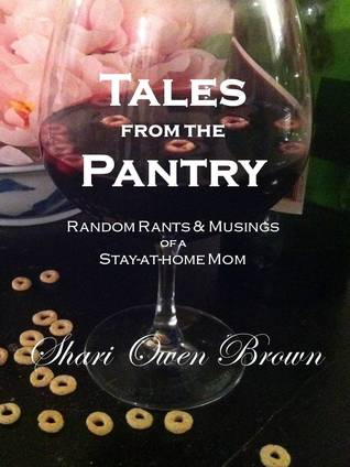 Tales from the Pantry by Shari Owen Brown