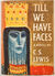 Till We Have Faces by C.S. Lewis