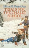 Trials for the Chalet School (The Chalet School, #45)