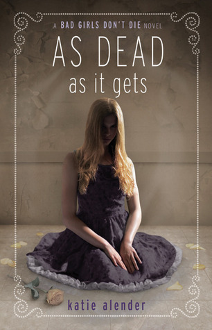 As Dead As It Gets (Bad Girls Don't Die, #3)
