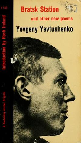 Bratsk Station and Other New Poems by Yevgeny Yevtushenko