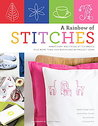 A Rainbow of Stitches: Embroidery and Cross-Stitch Basics Plus More Than 1,000 Motifs and 80 Project Id eas