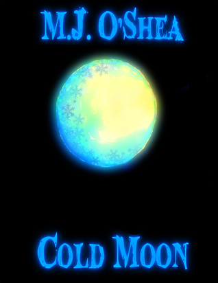 Cold Moon by M.J. O'Shea