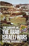 The Origins of the Arab-Israeli Wars