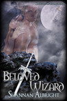 Beloved Wizard (Knights Of Excalibur, #1)