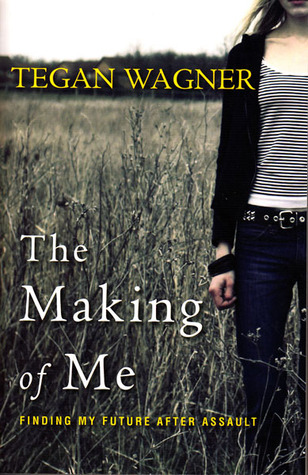The Making of Me by Tegan Wagner