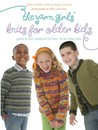 The Yarn Girls' Guide to Knits for Older Kids: Quick-to-Knit Patterns for Four- to Ten-Year-Olds