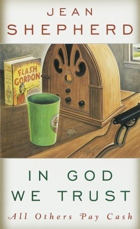 In God We Trust by Jean Shepherd