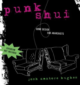 Punk Shui by Josh Amatore Hughes