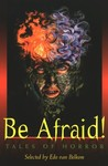 Be Afraid!: Tales of Horror