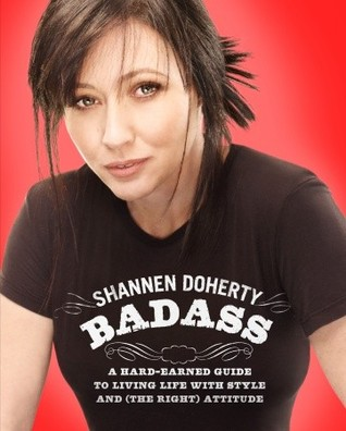 Badass by Shannen Doherty