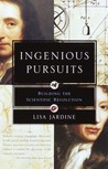 Ingenious Pursuits: Building the Scientific Revolution