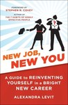 New Job, New You: A Guide to Reinventing Yourself in a Bright New Career