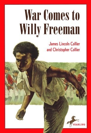 War Comes to Willy Freeman by James Lincoln Collier