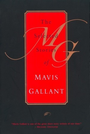 The Selected Stories by Mavis Gallant