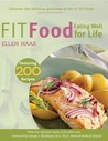 Fit Food: Eat Your Way to Good Health, with Taste!