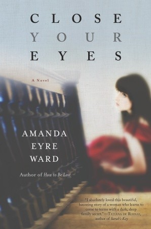 Close Your Eyes by Amanda Eyre Ward