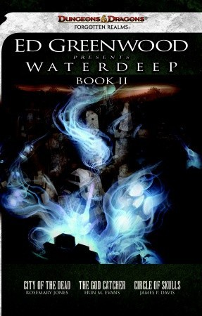 Ed Greenwood Presents Waterdeep, Book II by Rosemary Jones