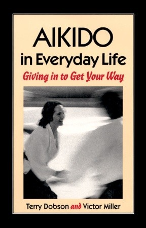 Aikido in Everyday Life by Victor Miller