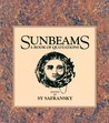 Sunbeams: Sages, Saints and Lovers Celebrate the Human Heart (IO)