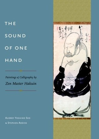 The Sound of One Hand: Paintings and Calligraphy by Zen Master Hakuin