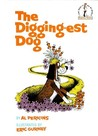 The Digging-est Dog (Beginner Books)