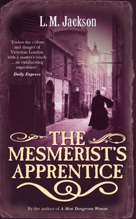The Mesmerist's Apprentice by L.M. Jackson