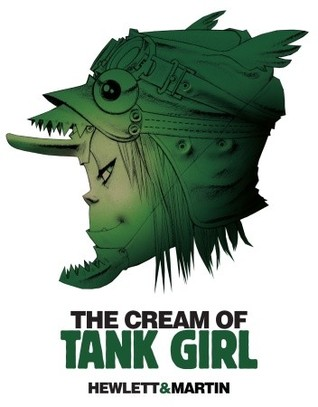 The Cream of Tank Girl by Alan Martin