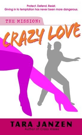 Crazy Love by Tara Janzen