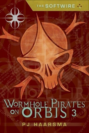 The Softwire: Wormhole Pirates on Orbis 3 (The Softwire Vol.3)