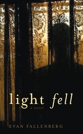 Light Fell by Evan Fallenberg