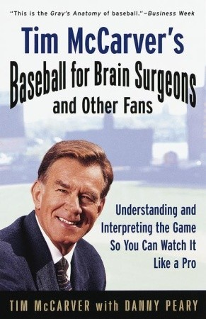 Tim McCarver's Baseball for Brain Surgeons and Other Fans by Tim Mccarver