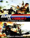 G.I. Joe vs. Cobra: The Essential Guide