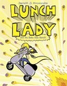 Lunch Lady and the Bake Sale Bandit (Lunch Lady, #5)