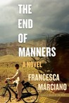 The End of Manners: A Novel