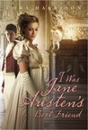 I Was Jane Austen's Best Friend by Cora Harrison