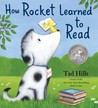 How Rocket Learned to Read by Tad Hills