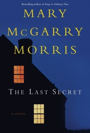 The Last Secret by Mary McGarry Morris