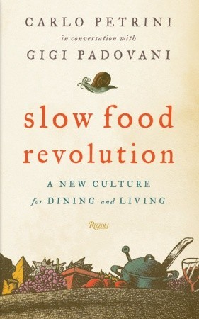 Slow Food Revolution by Carlo Petrini