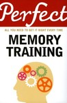 Perfect Memory Training